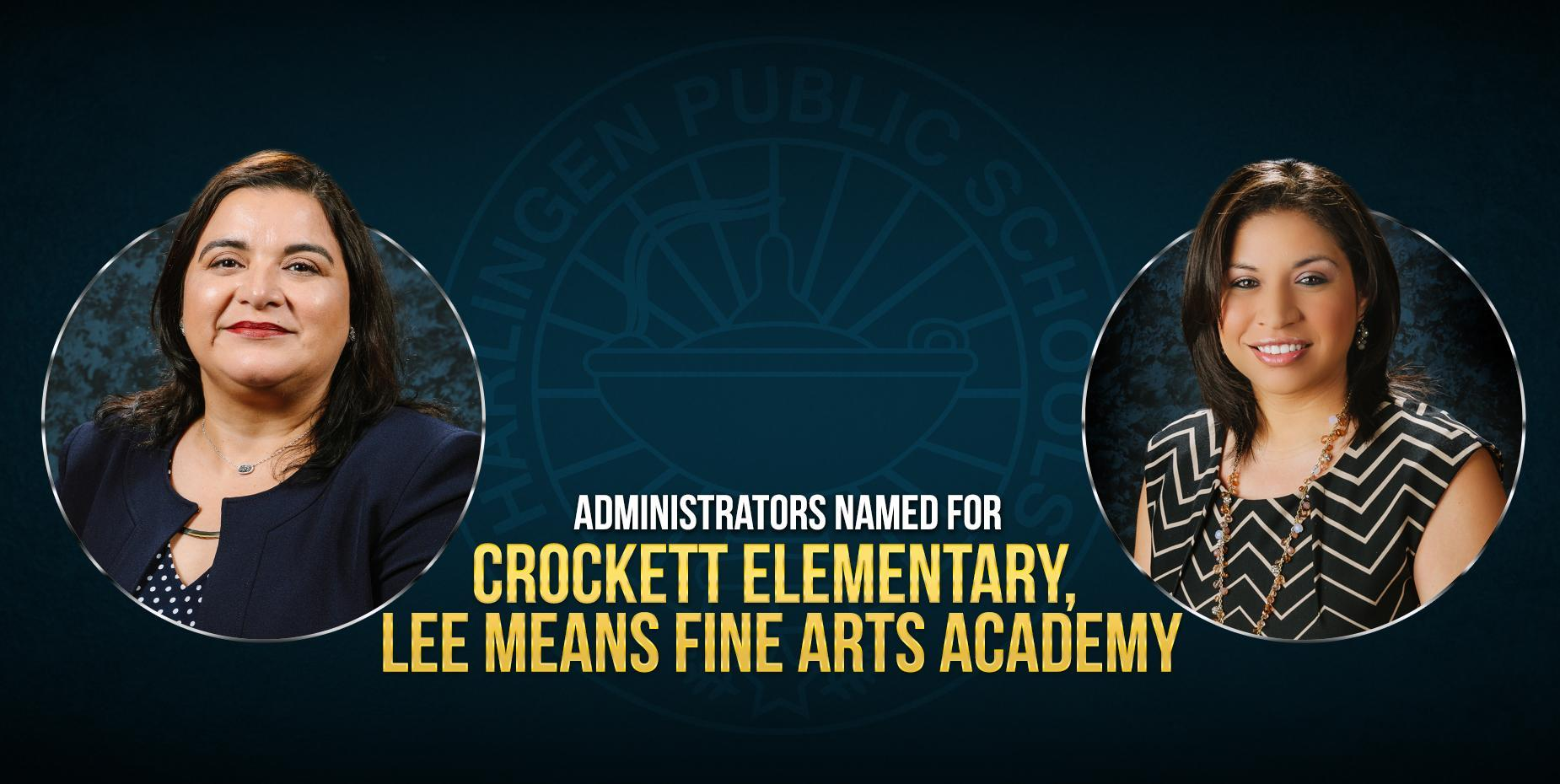 Administrators named for Crockett Elementary, Lee Means Fine Arts Academy