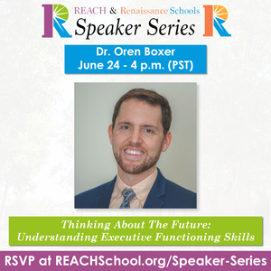 Dr. Oren Boxer - Thinking About The Future - Understanding Executive Functioning Skills - June 24 - 4 PM