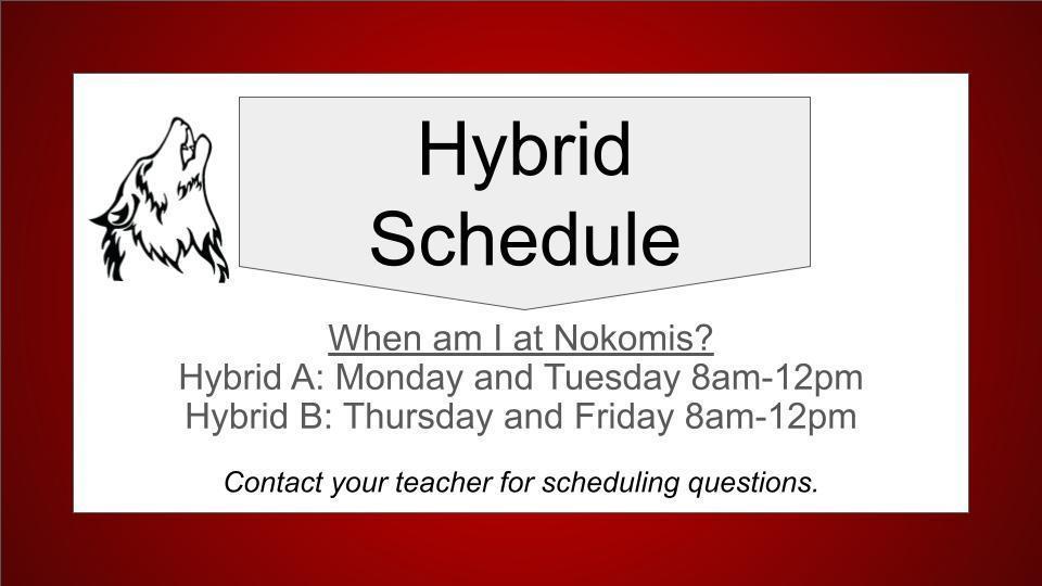 Hybrid A at Nokomis Monday Tuesday. Hybrid B at Nokomis Thursday Friday.