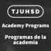 TJUHSD Academy Programs