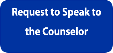 Request to Speak to a Counselor