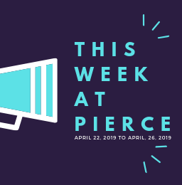 This Week @ Pierce (4/22 - 4/26) Featured Photo