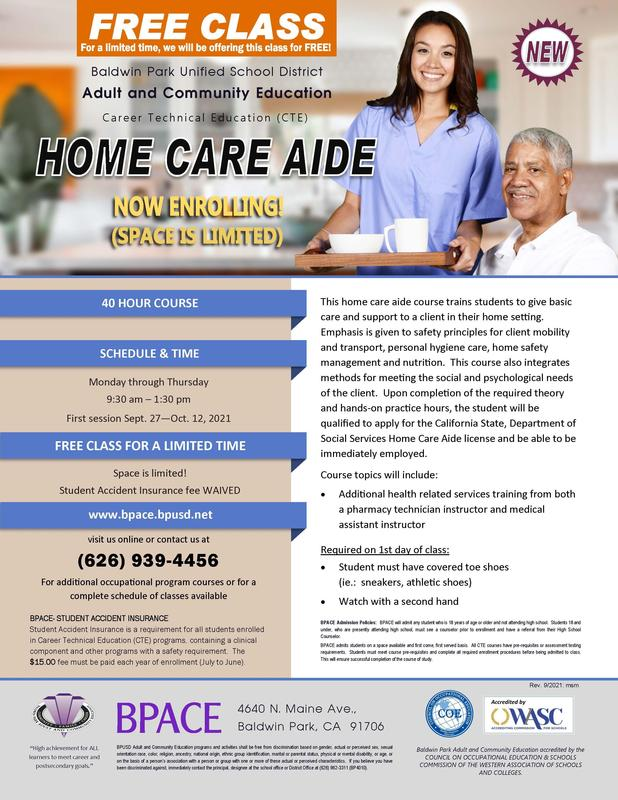 Baldwin Park Unified's Adult and Community Education (BPACE) is offering free enrollment for the first quarter of a new Home Care Aide Career and Technical Education (CTE) program, which trains students in providing basic at-home care and support to clients.