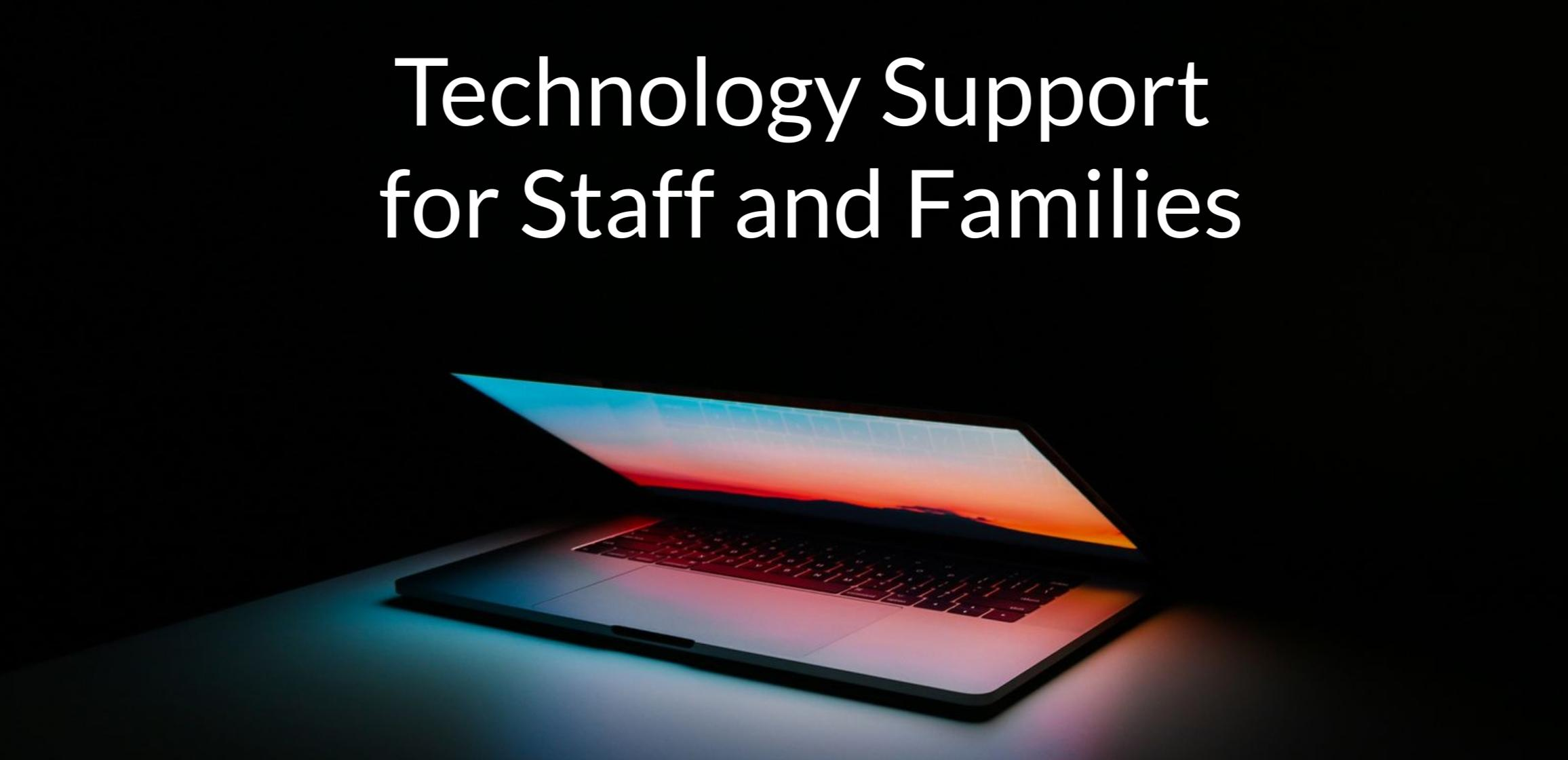 Technology Support for Staff and Families