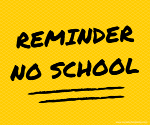 Reminder - No school