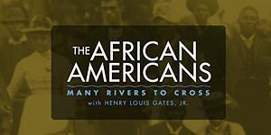 PBS: The African Americans: Many Rivers to Cross