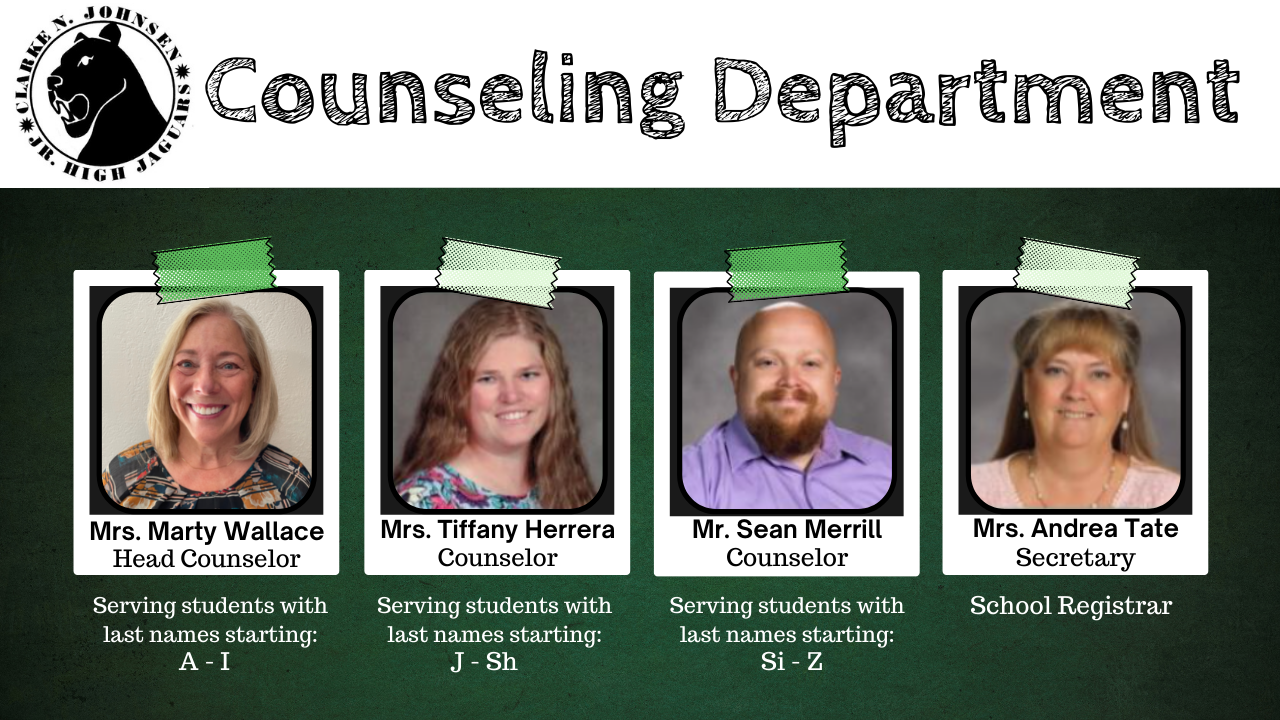 The counselors are Mrs. Wallace for students with last names starting A-I Mrs. Herrera for students with last names starting J-Sh Mr. Merrill for students with last names starting Si-Z and Mrs. Tate Secretary