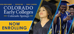 Collage of 2016 graduates in their cap and gowns and a yellow banner that says Now Enrolling.  A blue banner that says Colorado Early Colleges Colorado Springs with yellow text that reads, Open Enrollment, Tuition Free, Public Charter