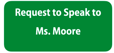 Request to Speak to Ms. Moore