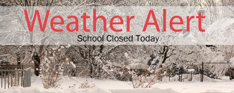 School Closed Today, Tuesday, February 12, 2019 Featured Photo