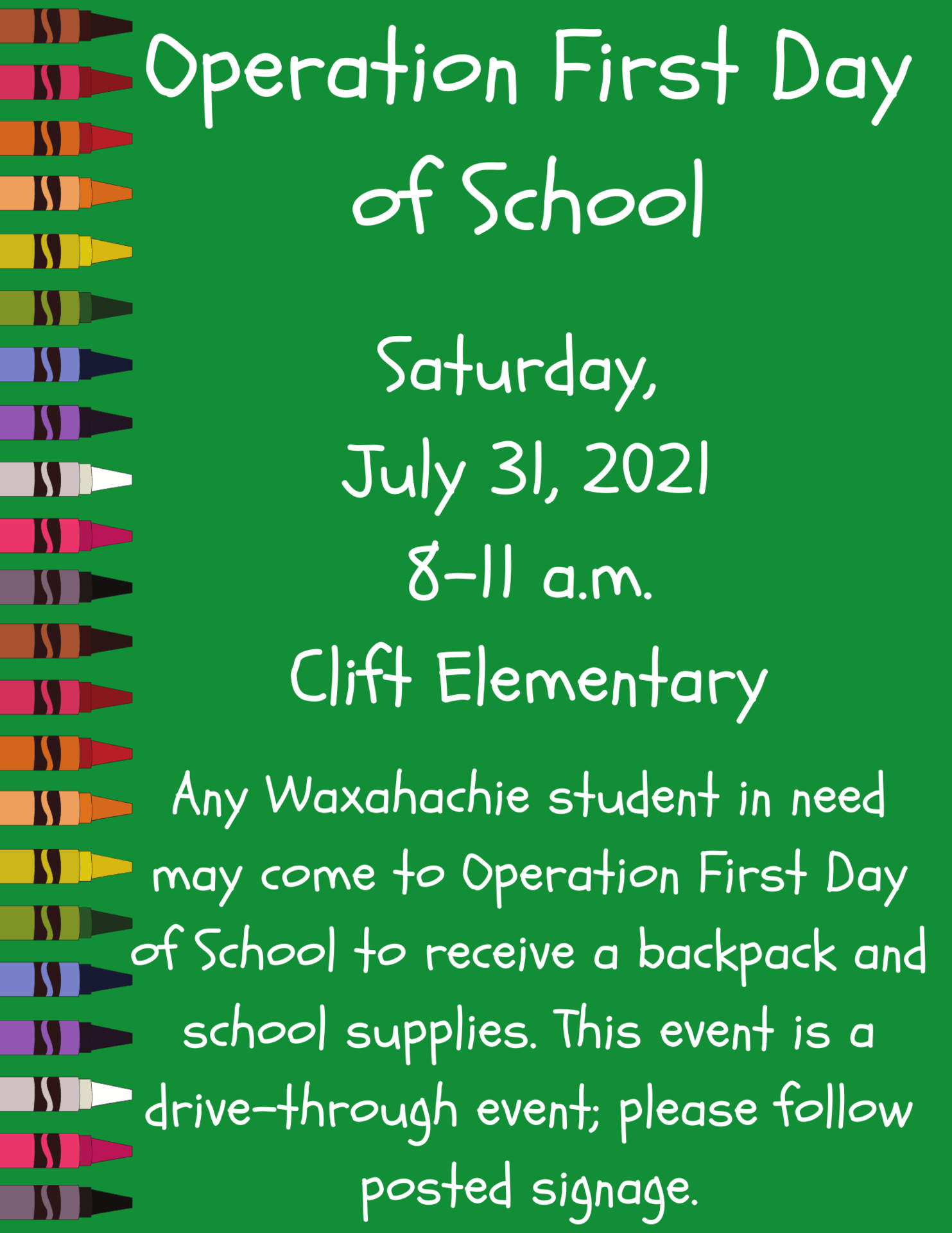 graphic with colorful crayons describes operation first day of school is on July 31 at 8 am at Clift Elemetnary