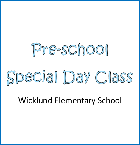 Title: Pre-school Special Day Class, Wicklund Elementary School