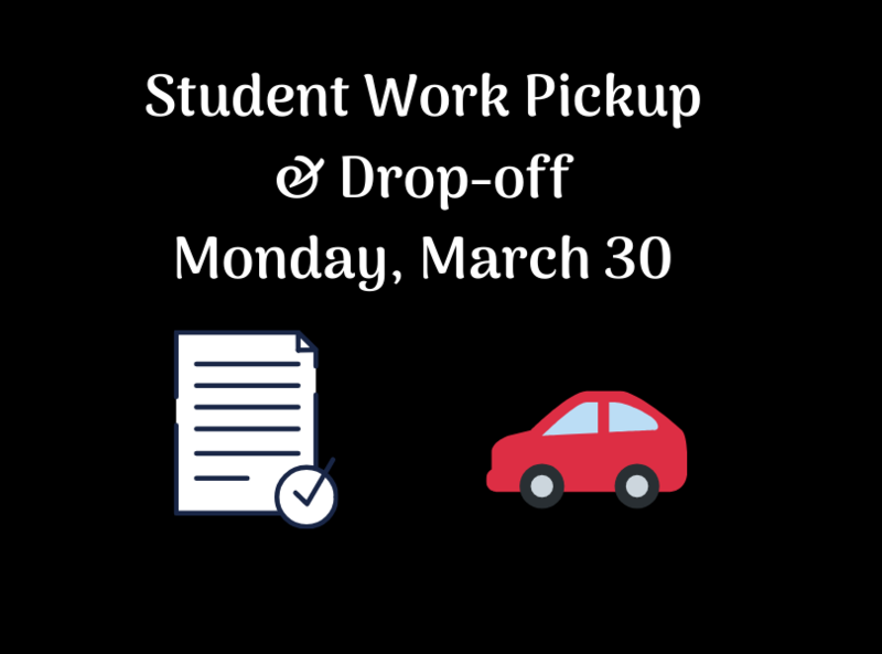 Student work drop-off and pickup