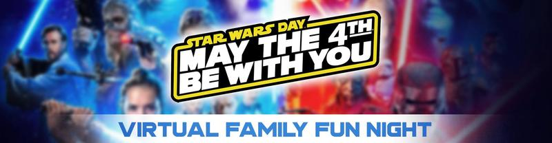 Virtual Family Fun Night: May the Fourth Be With You