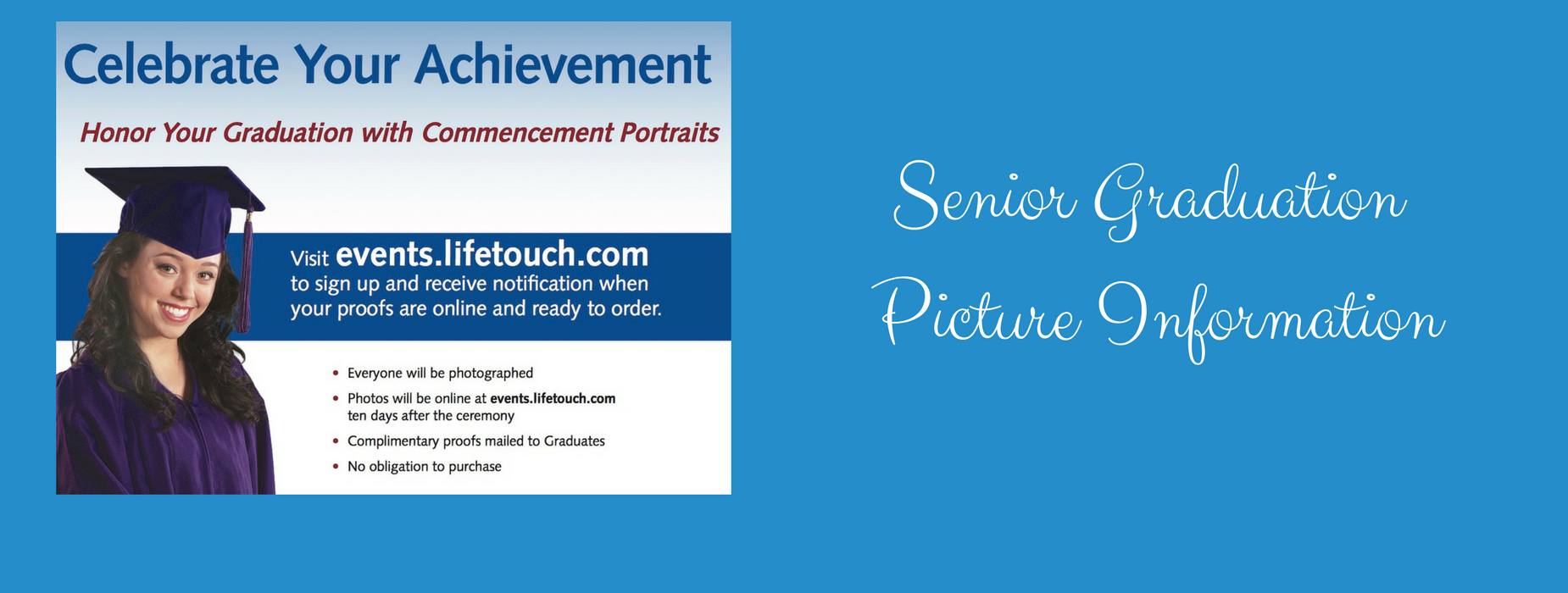 Senior Graduation Picture Information, visit events.lifetouch.com to sign up for notifications