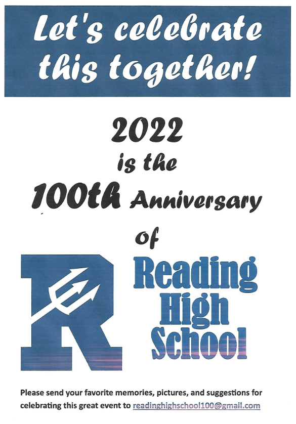 Lets celebrate this together - 2022 is the 100th anniversary of Reading High School - Please send your favorite memories, pictures and suggestions for celebrating this great event to readinghighschool100@gmail.com