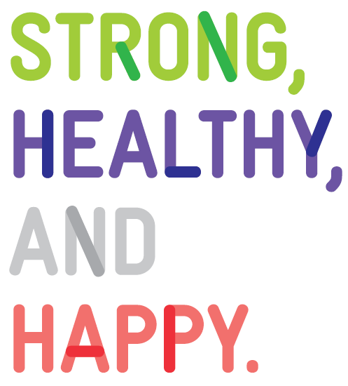Strong, healthy, and happy