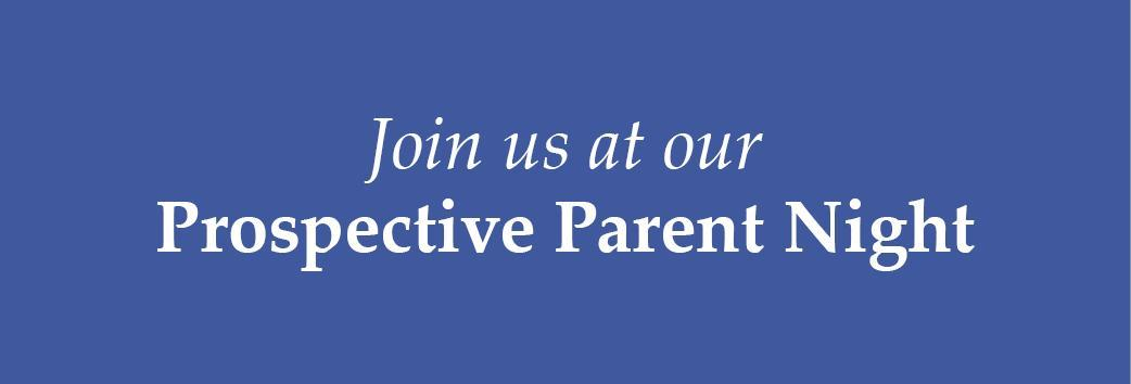 Please Join Us at Our Prospective Parent Night