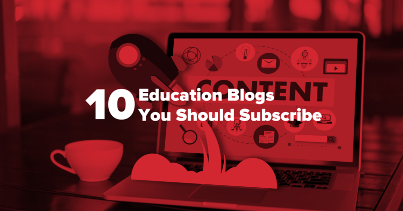 10 Education Blogs You Should Subscribe Featured Photo