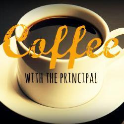 Coffee with the Principal Thursday, February 21 Featured Photo