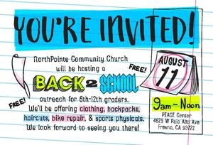 NorthPointe Community Church is hosting a Back to School Community Outreach on Saturday, August 11th from 9am-noon.  Backpacks, haircuts,  and physicals will be available to 6th-12th grade students.  4625 W. Palo Alto, Fresno