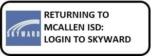 Returning to McAllen ISD:  Login to Skyward