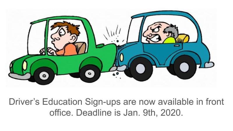 Driver's Education Session 3 signups available in front office.
