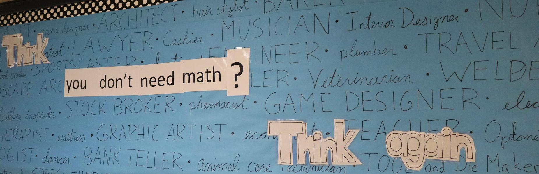 Great bulletin board at Roosevelt lntermediate School reminding students that math is used in all walks of life.