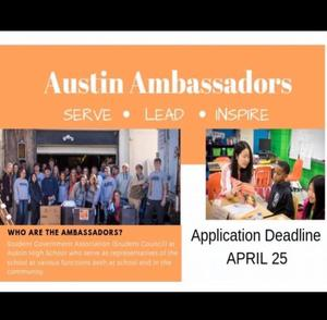 Rising 10th graders may apply now for Austin Ambassadors. Deadline is April the 28th.