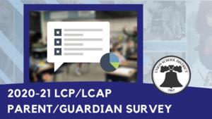 2020-21 LCP/LCAP Parent Guardian Survey