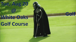 Golf Tue, Aug 20 @  White Oaks Golf Course