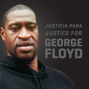 Justicia para / Justice For George Floyd