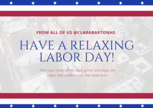 Have A Relaxing Labor Day from All of Us @ClaraBartonHS