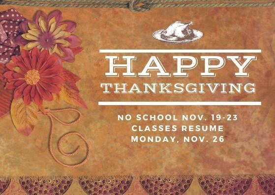 Thanksgiving Holiday Break No school Nov. 19-23