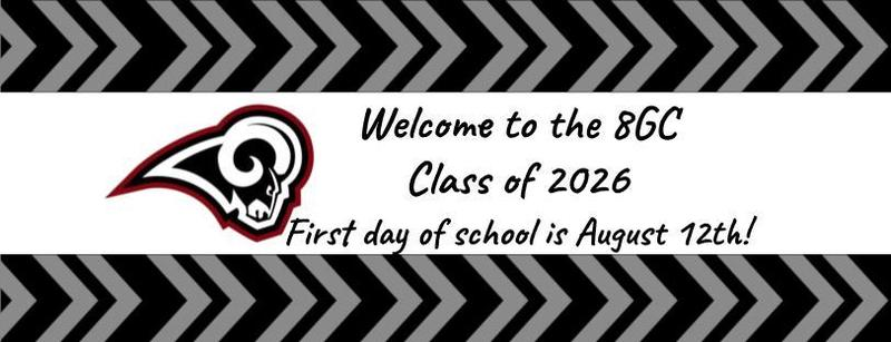 image of Ram logo with Welcome Class of 2026. First day of school is August 12th