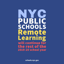 NYC Public Schools will continue Remote Learning for the remainder of the school year.