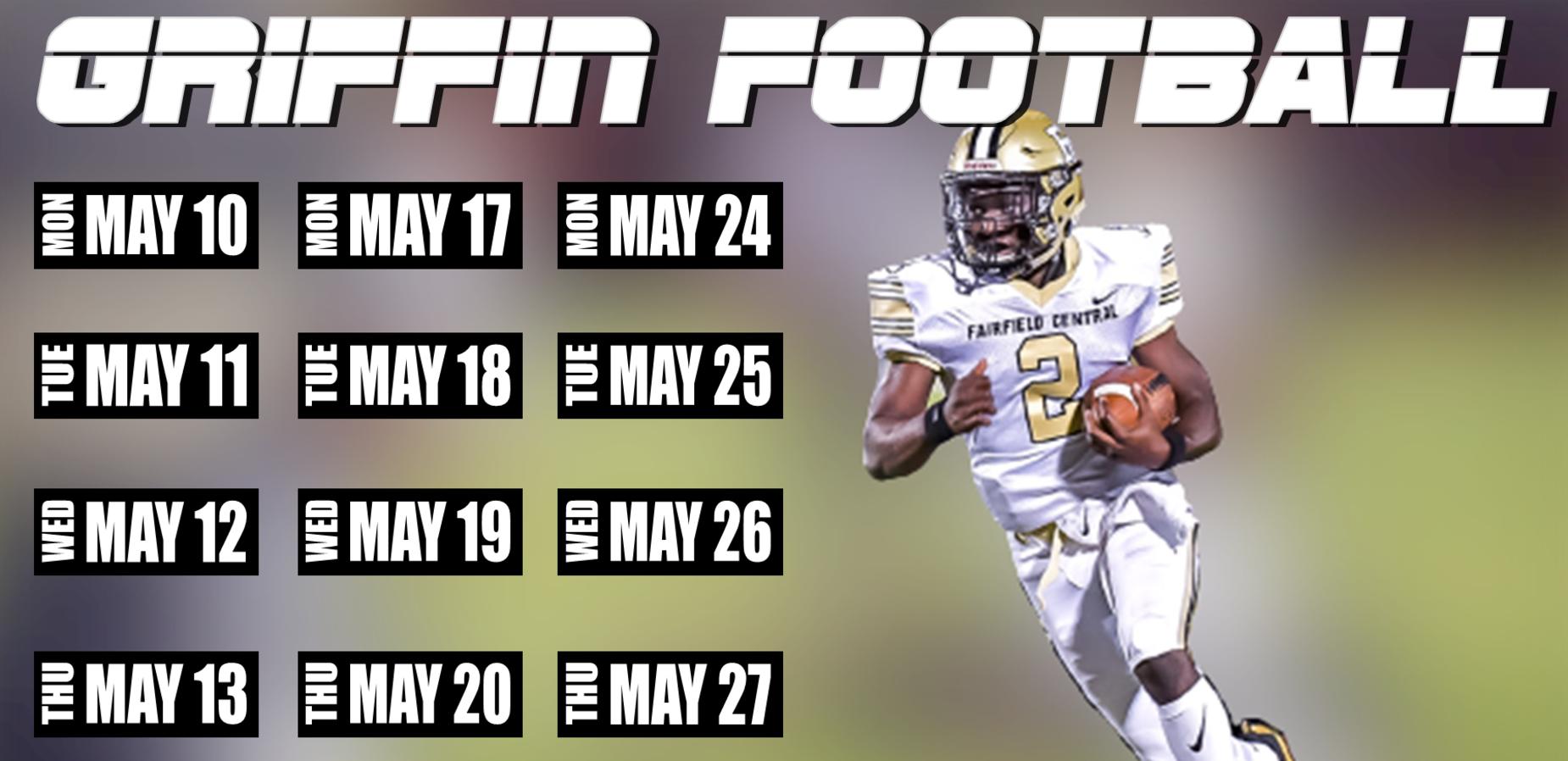 GRIFFIN FOOT BALL; MAY 10-13; MAY 17-20; MAY 24-27