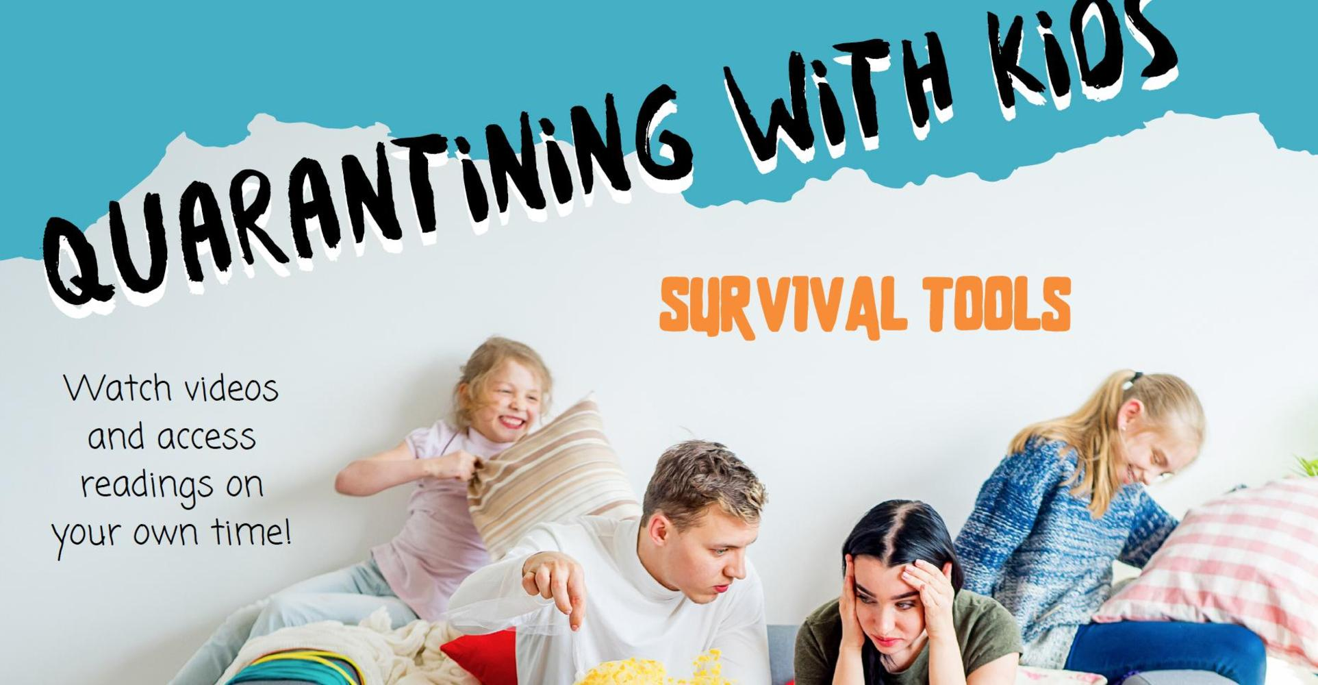 NOCE: Quarantining With Kids - Survival Tools