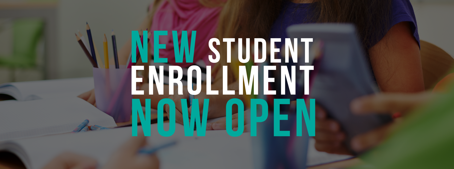 New Student Enrollment Now Open Banner