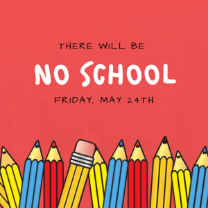 No School May 24th