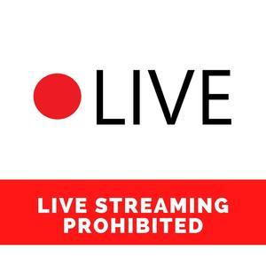 live streaming PROHIBITED.jpg