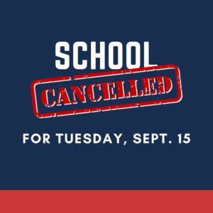 School Cancelled Sept. 15