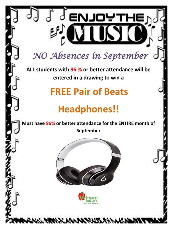 Those with a 96% attendance rate for the month of September will be entered into a drawing for a FREE pair of BEATS headphones.