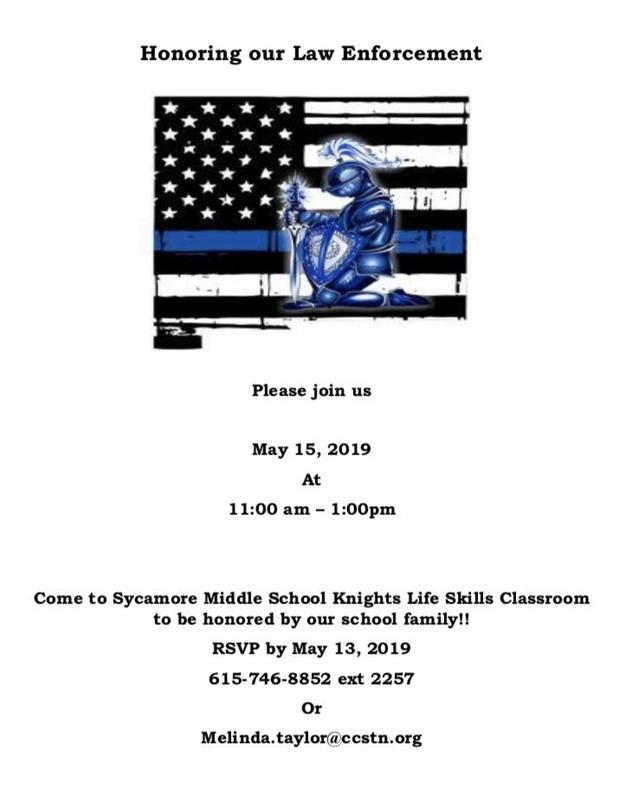 Please join us  May 15, 2019  At  11:00am – 1:00pm  Come to Sycamore Middle School Knights Life Skills Classroom to be honored by our school family!!  RSVP by May 13, 2019  615-746-8852 ext 2257  Or  Melinda.taylor@ccstn.org
