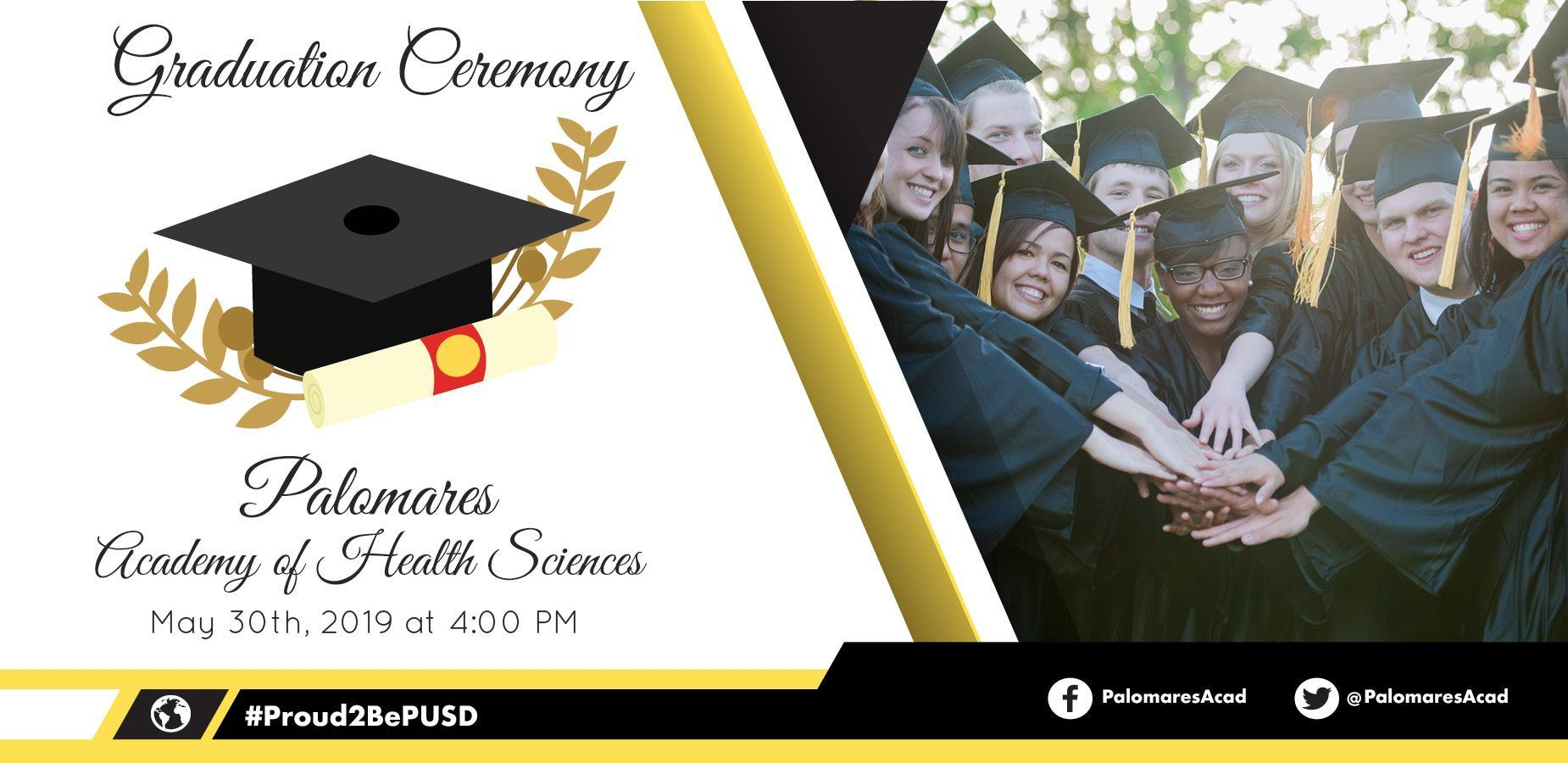 Palomares Academy of Health Sciences: May 30th at 4:00 pm