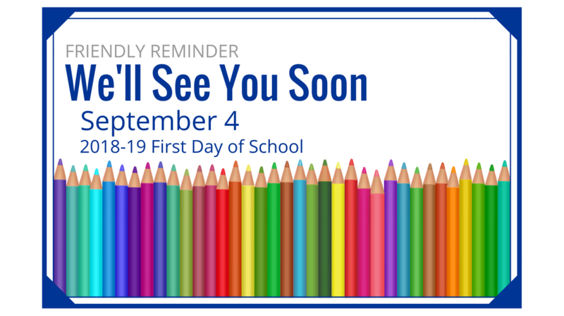 First day of 2018-2019 school year is September 4th. Thumbnail Image
