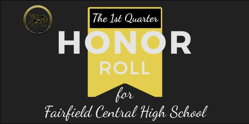 First Quarter Honor Roll List for Fairfield Central High School