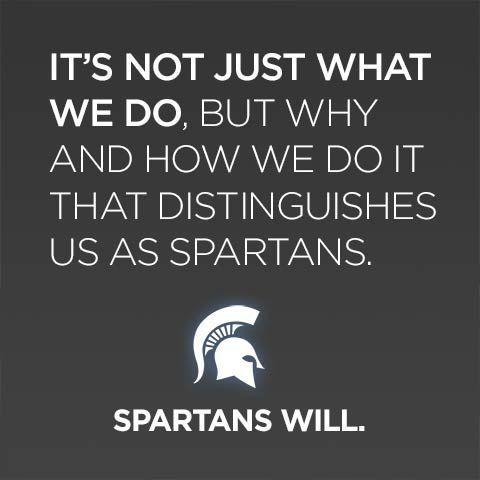 It's not about what we do, but why and how we do it that distinguishes us as Spartans.