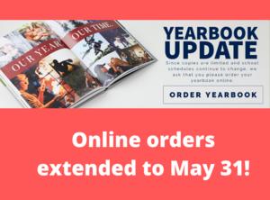 Yearbook online orders due May 31.