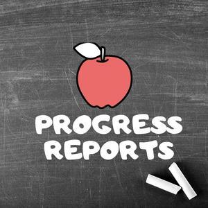 Progress Reports.jpeg